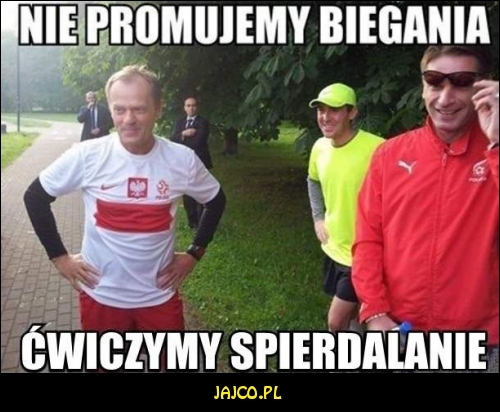 Nie promujemy biegania