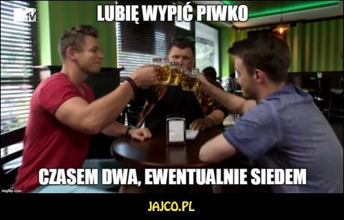 Lubię wypić  ;)